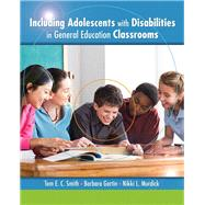Including Adolescents With Disabilities in General Education Classrooms by Smith, Tom E.; Gartin, Barbara L.; Murdick, Nikki L., 9780135014967