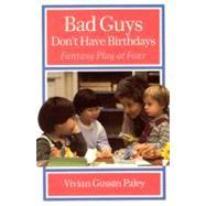 Bad Guys Don't Have Birthdays : Fantasy Play at Four