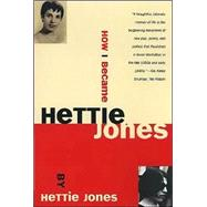 How I Became Hettie Jones by Hettie Jones, 9780802134967