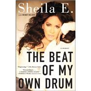 The Beat of My Own Drum A Memoir by E., Sheila; Holden, Wendy, 9781476714967