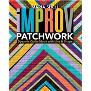 Improv Patchwork by Shell, Maria, 9781617454967