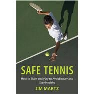 Safe Tennis by Martz, Jim; Bollettieri, Nick, 9781632204967