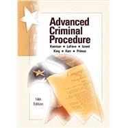 Advanced Criminal Procedure by Kamisar, Yale; Lafave, Wayne; Israel, Jerold; King, Nancy; Kerr, Orin, 9781634594967