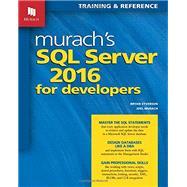 Murach's SQL Server 2016 for Developers by Joel Murach; Bryan Syverson, 9781890774967