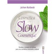 Cosmetica Slow / Slow Cosmetic by Kaibeck, Julien, 9788441434967