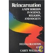 Reincarnation : A New Horizon in Science, Religion and Society by CRANSTON, SYLVIA, 9780517554968