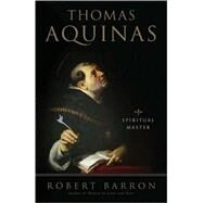 Thomas Aquinas : Spiritual Master by Unknown, 9780824524968