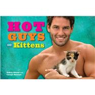Hot Guys and Kittens by Khuner, Audrey; Newman, Carolyn, 9781449454968