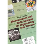 Measurement and Data Analysis for Engineering and Science, Third Edition by Dunn; Patrick F., 9781466594968