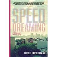 Speed Dreaming: Stories by Haroutunian, Nicole, 9781612184968