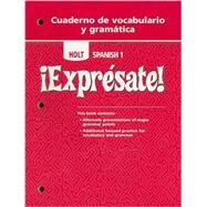 Holt Expr sate! Cuaderno de vocabulario y gramatica Student Edition Level 1 by Rheinhart And Winston Holt, 9780030744969