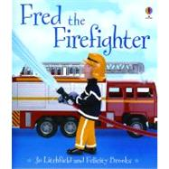 Fred the Firefighter by Brooks, Felicity, 9780794514969