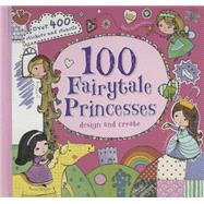 100 Fairy-tale Princesses by Parragon Books, 9781472354969
