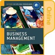 IB Business Management Online Course Book Oxford IB Diploma Program by Mwenda Muchena, Martin; Lomine, Loykie; Pierce, Robert, 9780198354970