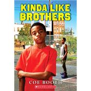 Kinda Like Brothers by Booth, Coe, 9780545224970