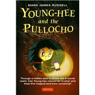 Young-hee and the Pullocho by Russell, Mark James, 9780804844970