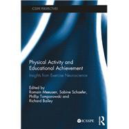 Physical Activity and Educational Achievement: Insights from Exercise Neuroscience by Meeusen; Romain, 9781138234970