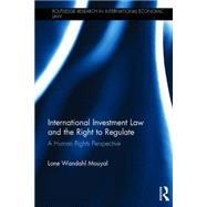 International Investment Law and the Right to Regulate: A human rights perspective by Wandahl Mouyal; Lone, 9781138924970