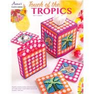 Touch of the Tropics by Annie's, 9781590124970