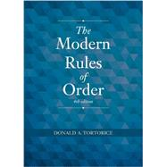 The Modern Rules of Order by Tortorice, Donald A., 9781627224970