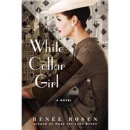 White Collar Girl by Rosen, Renée, 9780451474971