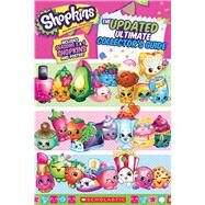 Updated Ultimate Collector's Guide (Shopkins) by Scholastic, 9780545904971