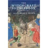 The Witchcraft Sourcebook: Second Edition by Levack; Brian, 9781138774971