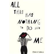 All This Has Nothing to Do With Me by Sabolo, Monica; Collins, Georgina, 9781447274971