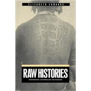 Raw Histories Photographs, Anthropology and Museums by Edwards, Elizabeth, 9781859734971