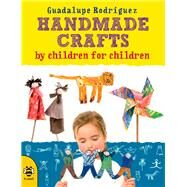 Handmade Crafts by Children for Children by Rodrfguez, Guadalupe; Montero, Manuela, 9781908164971