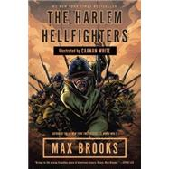 The Harlem Hellfighters by BROOKS, MAXWHITE, CAANAN, 9780307464972