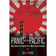 Panic in the Pacific by Yenne, Bill, 9781621574972