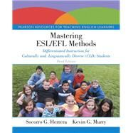 Mastering ESL/EFL Methods Differentiated Instruction for Culturally and Linguistically Diverse (CLD) Students by Herrera, Socorro G.; Murry, Kevin G., 9780133594973