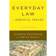 Everyday Law in Biblical Israel : An Introduction by Westbrook, Raymond, 9780664234973