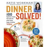 Dinner Solved! by Workman, Katie; Coleman, Todd, 9780761184973