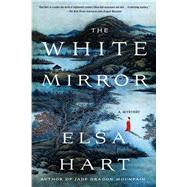 The White Mirror by Hart, Elsa, 9781250074973