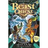 Beast Quest: Special 15: Jakara the Ghost Warrior by Blade, Adam, 9781408334973