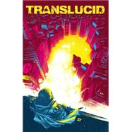 Translucid by Sanchez, Claudio; Echert, Chondra; Bayliss, Daniel, 9781608864973