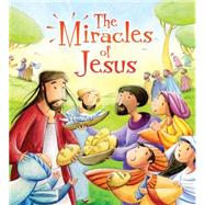 The Miracles of Jesus by Sully, Katherine; Sanfilippo, Simona, 9781609924973