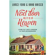 Next Door As It Is in Heaven by Ford, Lance; Brisco, Brad, 9781631464973