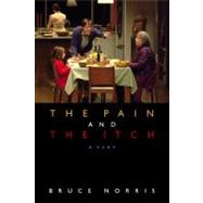 Pain and the Itch : A Play by Norris, Bruce, 9780810124974