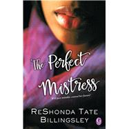 The Perfect Mistress by Billingsley, Reshonda Tate, 9781476714974