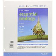 Campbell Essential Biology, Books a la Carte Edition by Simon, Eric J.; Dickey, Jean L.; Reece, Jane B.; Hogan, Kelly A., 9780134014975