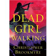 Dead Girl Walking A Jack Parlabane Thriller by Brookmyre, Christopher, 9780802124975