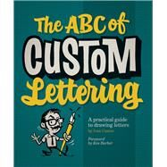 The ABC of Custom Lettering by Castro, Ivan; Barber, Ken, 9780957664975