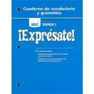 Expresate 2 : Cuaderno de Vocabulario y Gramatica by Rheinhart And Winston Holt, 9780030744976