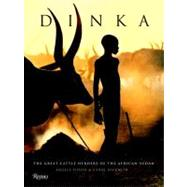 Dinka : Legendary Cattle Keepers of Sudan by Fisher, Angela, 9780847834976