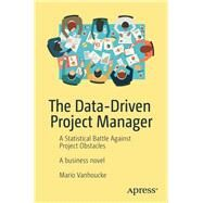 The Data-driven Project Manager by Vanhoucke, Mario, 9781484234976