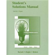 Student Solutions Manual for College Mathematics for Business, Economics, Life Sciences and Social Sciences by Barnett, Raymond A.; Ziegler, Michael R.; Byleen, Karl E., 9780321654977