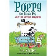 Poppy the Pirate Dog and the Missing Treasure by Kessler, Liz; Phillips, Mike, 9780763674977